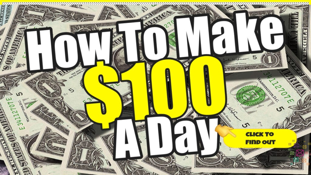 How To Make $100 A Day